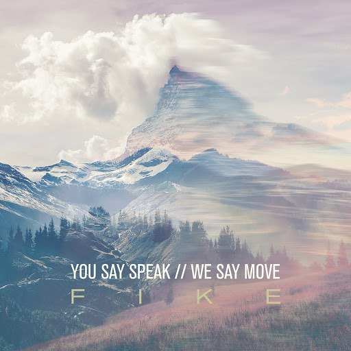 Fike альбом You Say Speak We Say Move