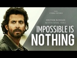 IMPOSSIBLE IS NOTHING (ft.Hrithik Roshan) - Motivational video   Inspirational   Eternal Explorer