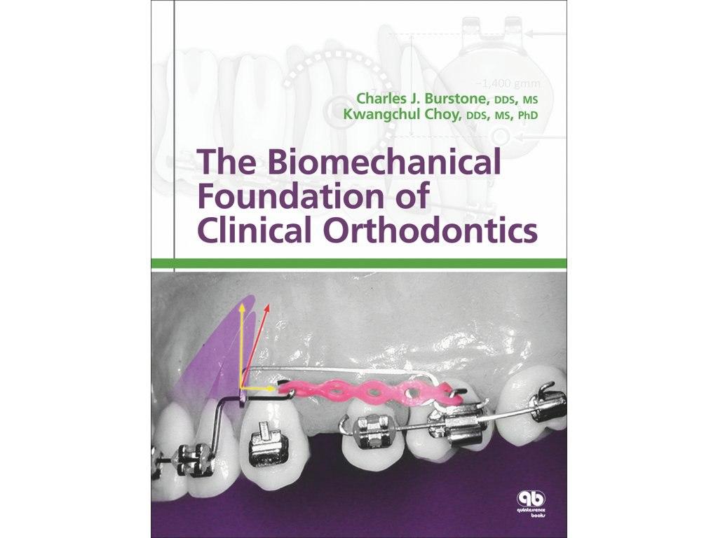 Biomechanical Foundation Clinical Orthodontics