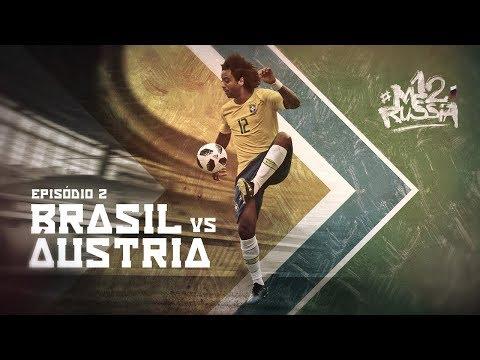 EP02: Memórias de Copa do Mundo, Família e Bastidores Brasil vs Áustria | M12Rússia