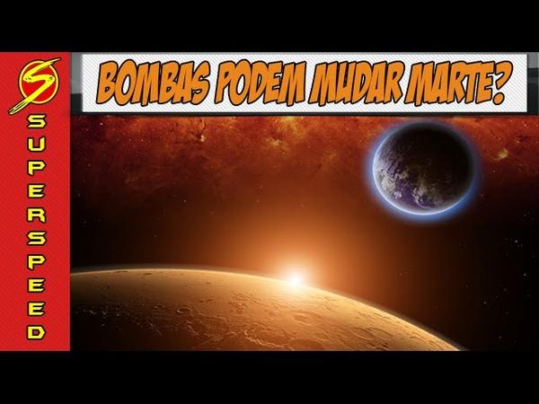 Bombas Nucleares Podem Tornar Marte Habitável? | Superspeed