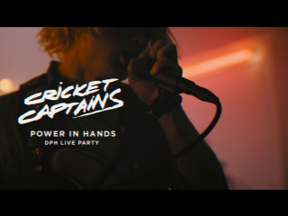 Cricket Captains - Power In Hands (DPH Live Party)