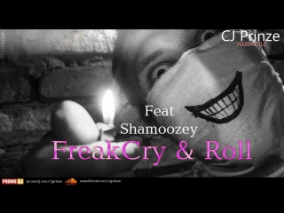 CJ Prinze - FreakCry & Roll [SOON...]