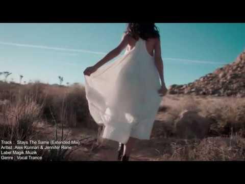 Alex Kunnari Jennifer Rene - Stays The Same (Extended Mix)