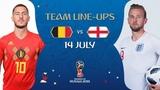 LINEUPS BELGIUM v ENGLAND - MATCH 63 @ 2018 FIFA World Cup