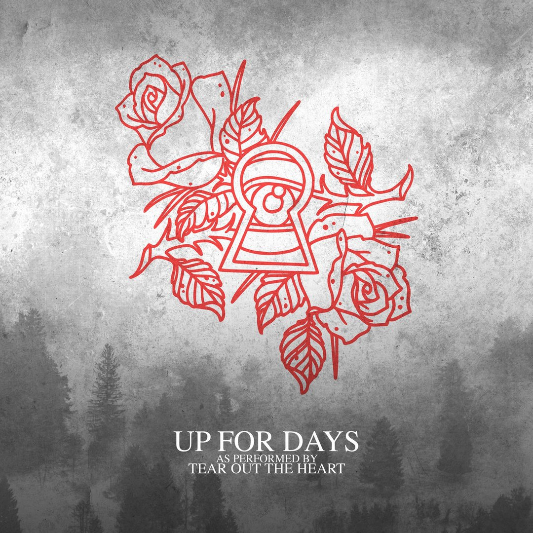 Tear Out the Heart - Up for Days [single] (2017)