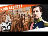 The First Soldier of Belgium - King Albert I I WHO DID WHAT IN WW1