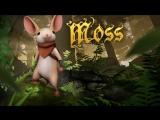 [Стрим] Прохождение Moss. Завершение