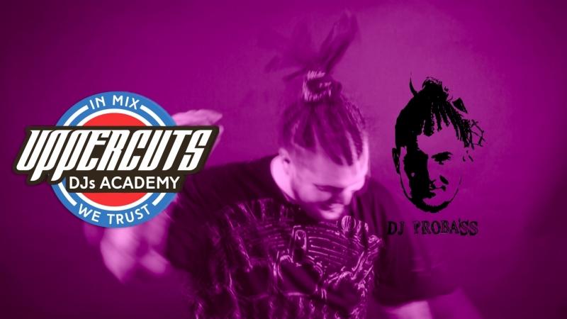 DJ PROBASS для UPPERCUTS DJs Academy