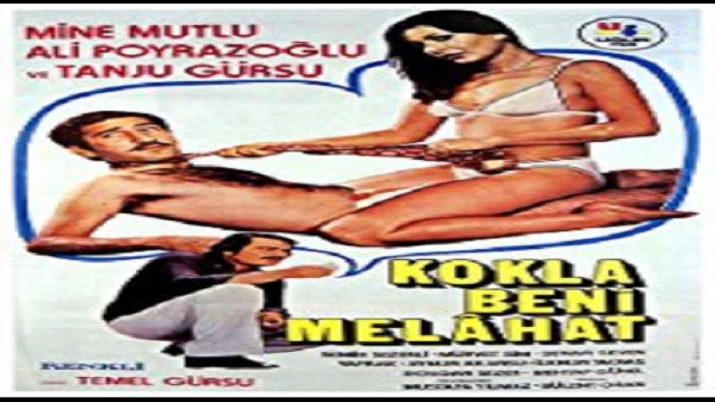 Kokla Beni Melahat- Temel Gürsu-1975- Ali Poyrazoğlu,Mine Mutlu,Senar Seven,Semih Sezerli,Aynur Akarsu,İlknur