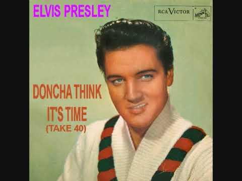 Elvis Presley Doncha Think It's Time Take 40