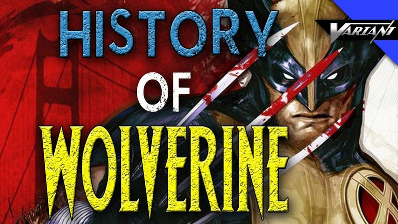 The History Of Wolverine