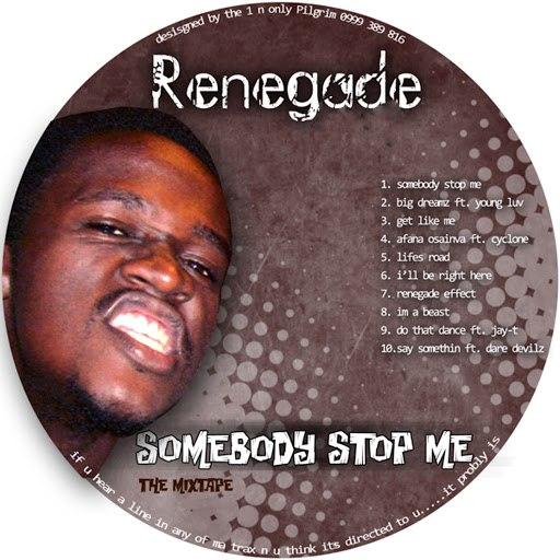 Renegade альбом Somebody Stop Me
