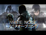 Rainbow Six Siege White Noise - Anime Opening