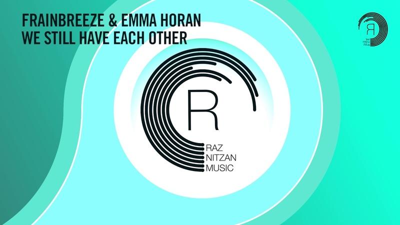 Frainbreeze Emma Horan - We Still Have Each Other (Extended) RNM