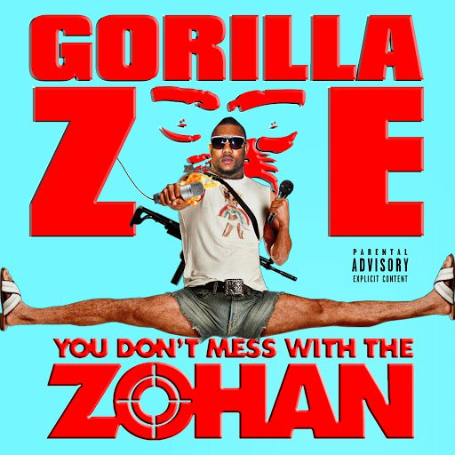 Gorilla Zoe альбом You Don't Mess with the Zohan