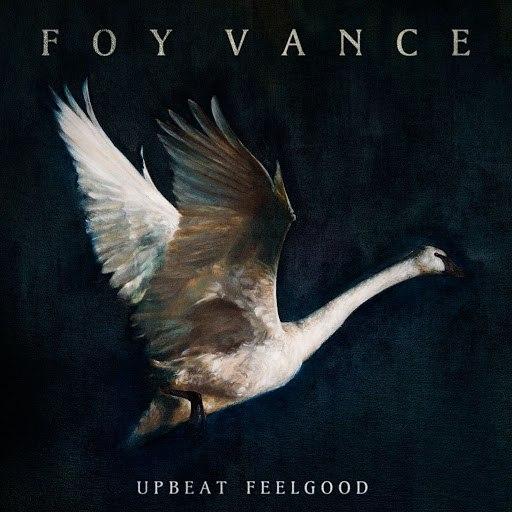 Foy Vance альбом Upbeat Feelgood