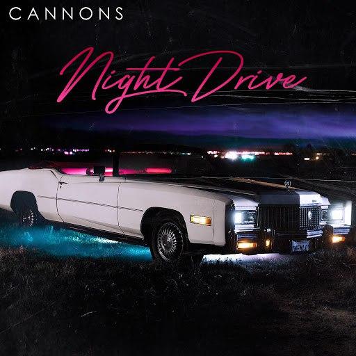 Cannons альбом Night Drive