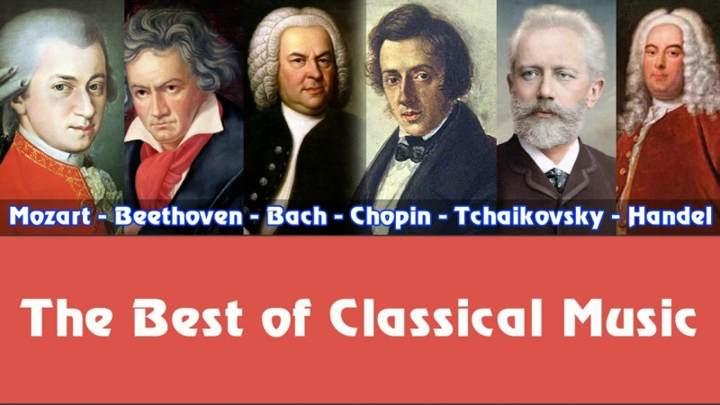 Mozart, Beethoven, Bach, Chopin, Tchaikovsky, Handel – The Best of Classical Mus