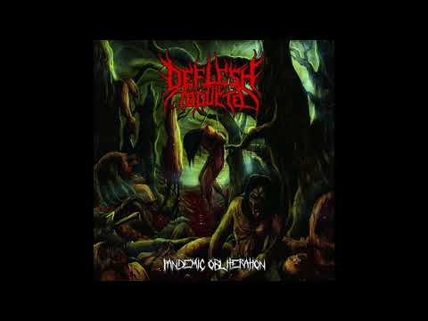 Deflesh The Abducted Pandemic Obliteration Full Album 2018