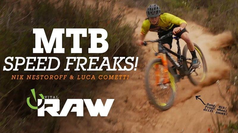 Vital RAW - Nik Nestoroff Luca Cometti, MTB Speed Freaks!