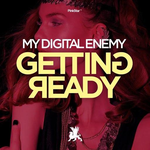 My Digital Enemy альбом Getting Ready