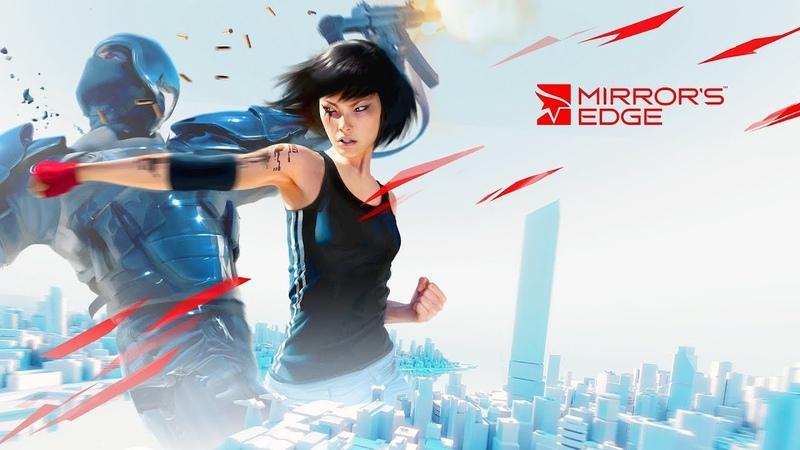 Прохождение Mirror's Edge - Часть 1: Город Зеркал [1080p 60 FPS]