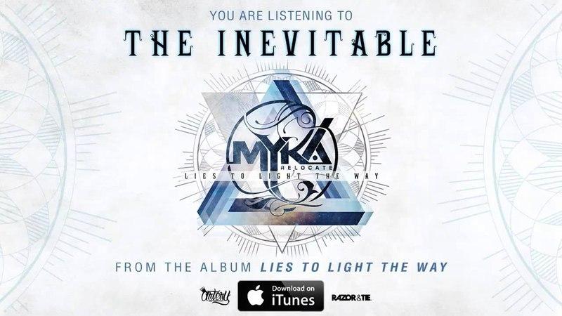 Myka, Relocate - The Inevitable (Full Album Stream) (Track Video)