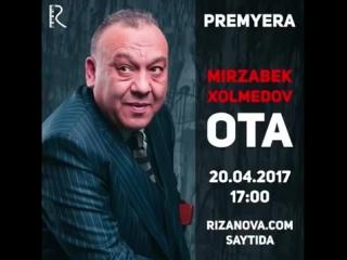 Mirzabek Xolmedov - Ota (Rizanova.com).mp4