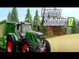 Стрим #127 по Farming Simulator 17, (Goldcrest Valley), Американская мечта. American dream