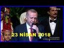 Cumhurbaşkanı Erdoğan'ın 23 Nisan Programında Dünya Çocuklarına Konuşması 23.4.2018