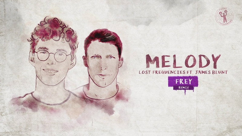 Lost Frequencies ft. James Blunt - Melody (Frey remix)