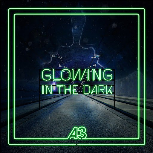 a3 альбом Glowing in the Dark