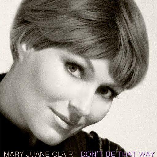Mary Juane Clair альбом Don't Be That Way