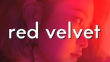 an unhelpful guide to red velvet (updated because things change okay)