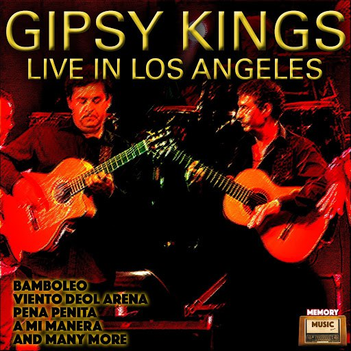 Gipsy Kings альбом Gipsy Kings Live In Los Angeles