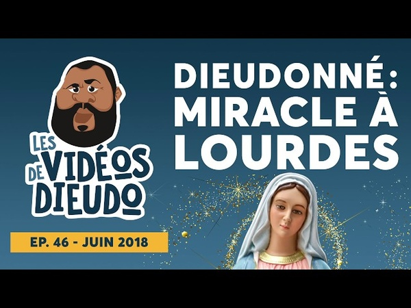 Dieudonné Miracle à Lourdes ! Corse, Ajaccio, Bastia, Porto-Vecchio