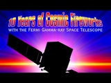 Public Lecture 10 Years of Cosmic Fireworks with the Fermi Gamma-ray Space Telescope