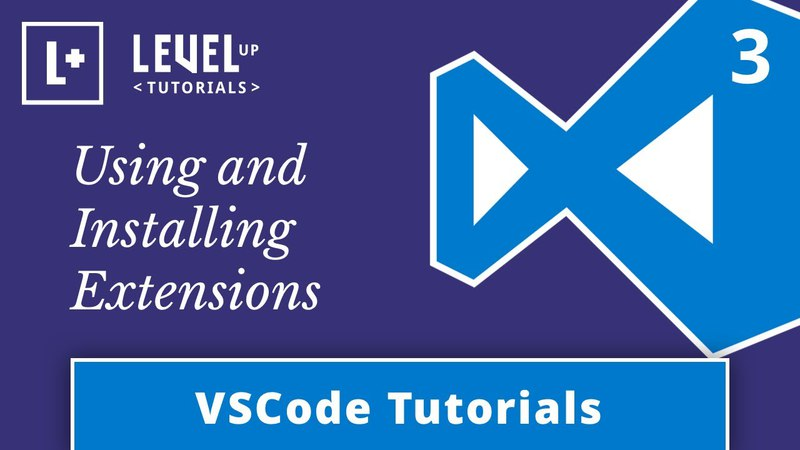 VSCode Tutorials 3 - Using and Installing Extensions