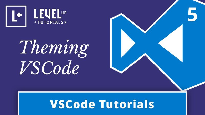 VSCode Tutorials 5 - Theming VSCode