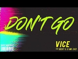 Vice Ft. Becky G &amp Mr. Eazi - Don't Go Official Audio
