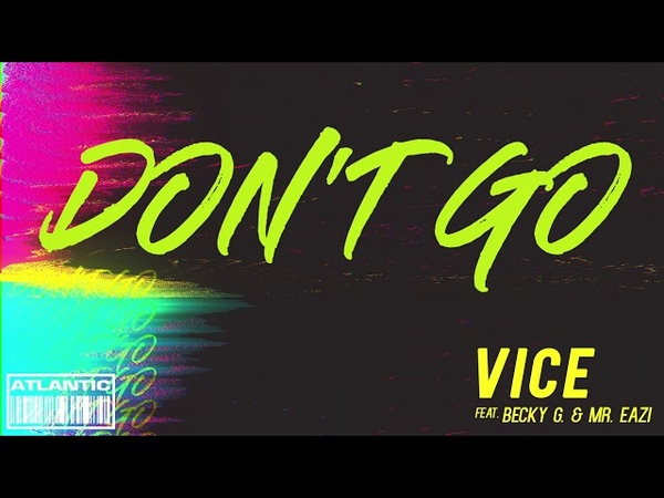 Vice Ft. Becky G Mr. Eazi - Dont Go [Official Audio]