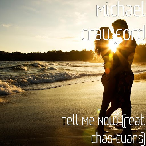 Michael Crawford альбом Tell Me Now (feat. Chas Evans)