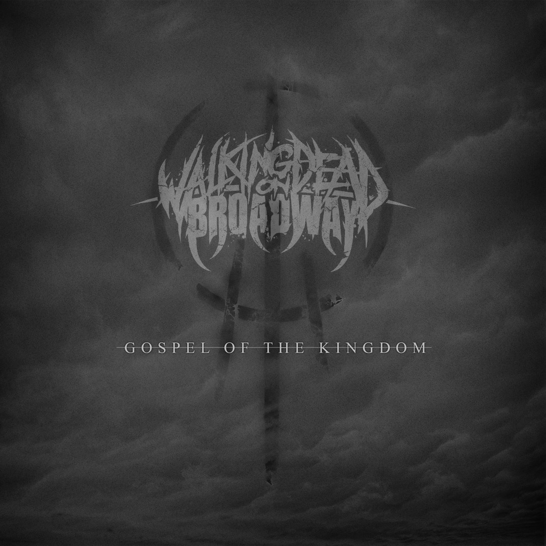 Walking Dead on Broadway - Gospel Of The Kingdom [Single] (2018)