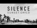 Sunset Child - Silence Official Music Video клубные видеоклипы