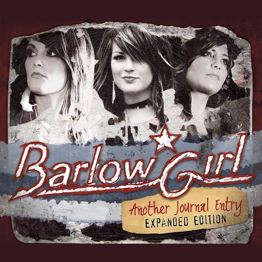 BarlowGirl альбом Another Journal Entry (Expanded Edition)