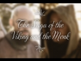 The Saga of the Viking and the Monk - Episode 1