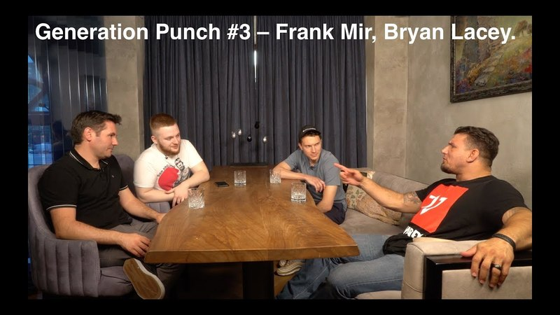 Generation Punch 3 Frank Mir Bryan Lacey