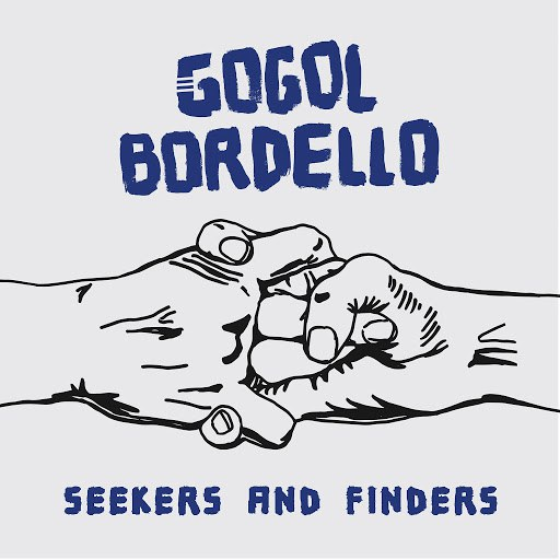 Gogol Bordello альбом Seekers and Finders