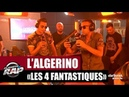 L'Algérino Les 4 fantastiques Feat. Soprano Naps PlanèteRap